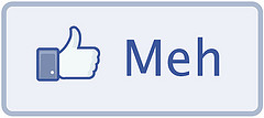 Facebook Meh Button, CC-BY-NC toodlepip